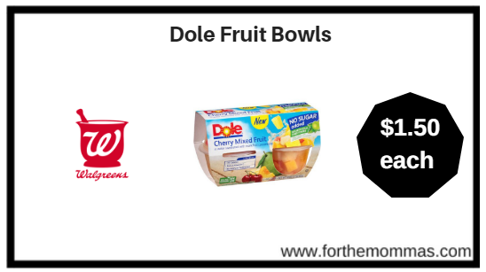 Walgreens: Dole Fruit Bowls ONLY $1.50 Each Starting 1/14