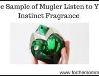 Free Sample of Mugler Listen to Your Instinct Fragrance