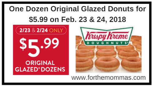 Krispy Kreme: One Dozen Original Glazed Donuts for $5.99 on Feb. 23 & 24, 2018