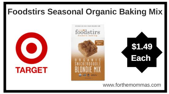Target: Foodstirs Seasonal Organic Baking Mix $1.49 Each {Reg $4.99}
