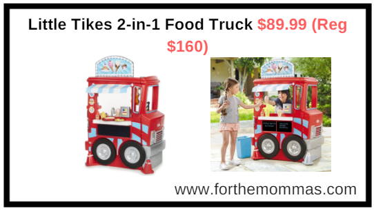 Amazon.com: Little Tikes 2-in-1 Food Truck $89.99 (Reg $160)