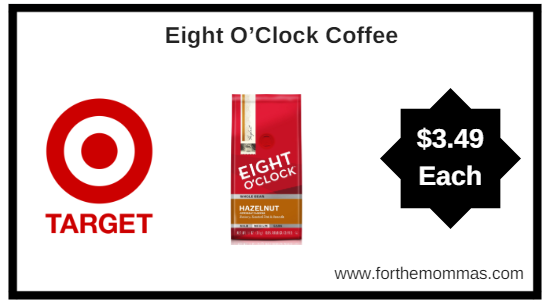 Target: Eight O'Clock Coffee $3.49 Each