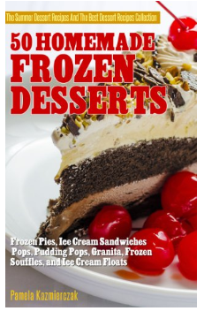 Free 50 Homemade Frozen Desserts Kindle Edition