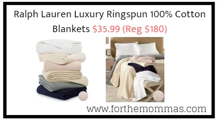Ralph Lauren Luxury Ringspun 100% Cotton Blankets $35.99 (Reg $180)