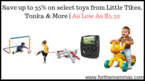 select toys from Little Tikes, Tonka & More
