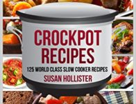 Free Crockpot Recipes: 125 World Class Slow Cooker Recipes Kindle eBook