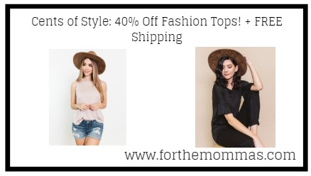 Cents of Style: 40% Off Fashion Tops! + FREE Shipping