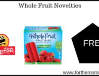FREE Whole Fruit Novelties Starting 5/26!