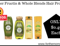 Garnier Fructis & Whole Blends Hair Products ONLY $0.49 Each Starting 8/25!