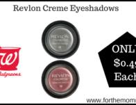 Revlon Creme Eyeshadows ONLY $0.49 Each Starting 2/16