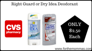 Right Guard or Dry Idea Deodorant